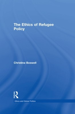 The Ethics of Refugee Policy