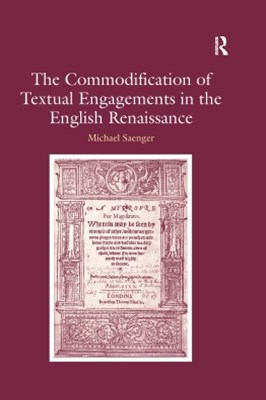 The Commodification of Textual Engagements in the English Renaissance