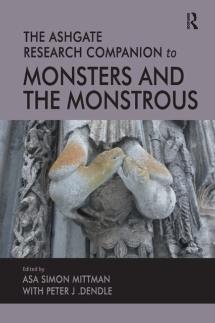 Ashgate Research Companion to Monsters and the Monstrous