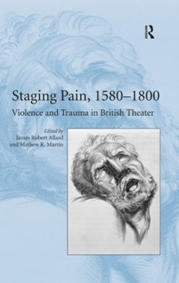 Staging Pain, 1580–1800