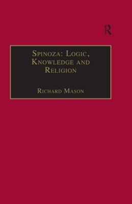 Spinoza: Logic, Knowledge and Religion