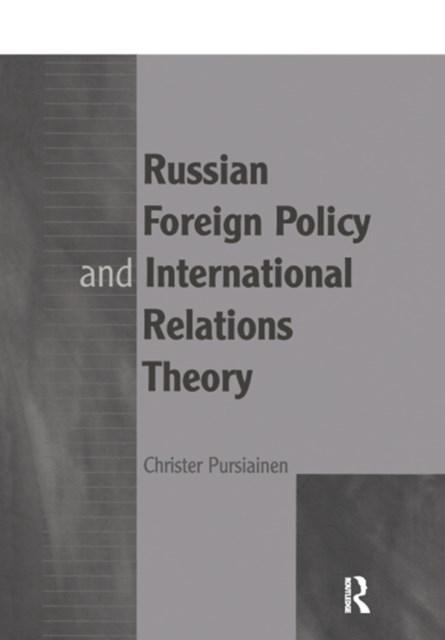 Russian Foreign Policy and International Relations Theory