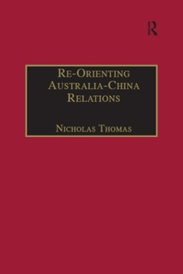 (ebook) Re-Orienting Australia-China Relations