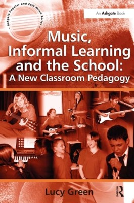 (ebook) Music, Informal Learning and the School: A New Classroom Pedagogy