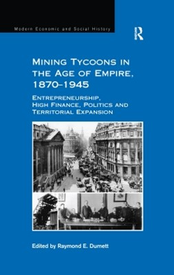 Mining Tycoons in the Age of Empire, 1870–1945