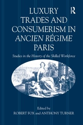 Luxury Trades and Consumerism in Ancien R+¬gime Paris