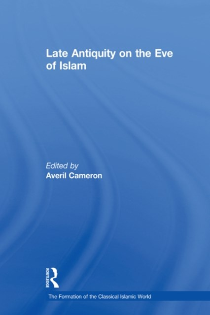 Late Antiquity on the Eve of Islam