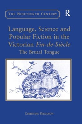 Language, Science and Popular Fiction in the Victorian Fin-de-Siècle