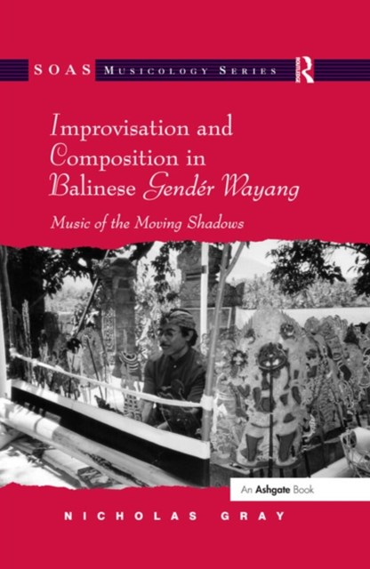 (ebook) Improvisation and Composition in Balinese Gendér Wayang