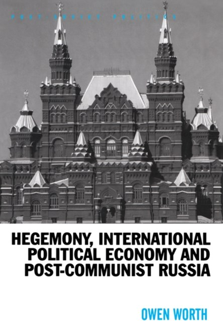 Hegemony, International Political Economy and Post-Communist Russia