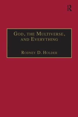 God, the Multiverse, and Everything