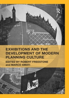 Exhibitions and the Development of Modern Planning Culture