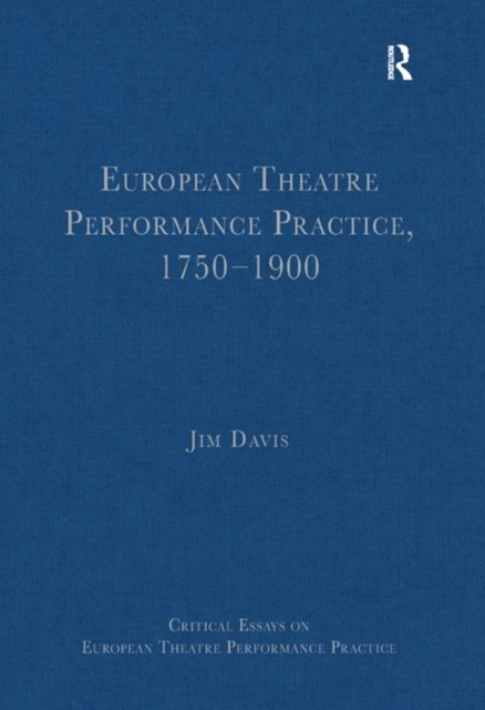 European Theatre Performance Practice, 1750–1900