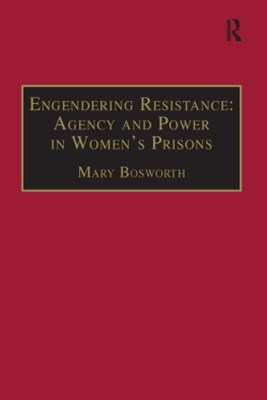 Engendering Resistance: Agency and Power in Women's Prisons