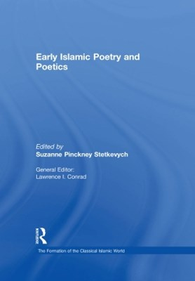 Early Islamic Poetry and Poetics