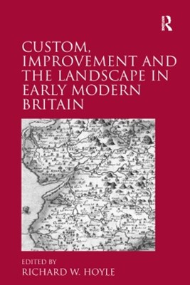 (ebook) Custom, Improvement and the Landscape in Early Modern Britain