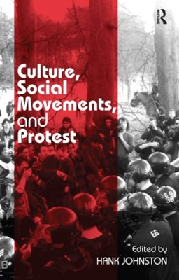 Culture, Social Movements, and Protest