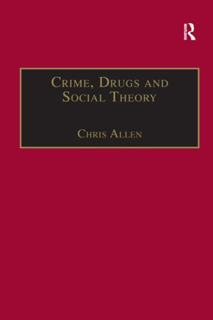 (ebook) Crime, Drugs and Social Theory