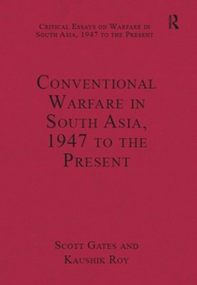 Conventional Warfare in South Asia, 1947 to the Present