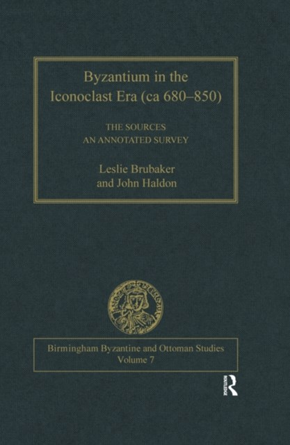 (ebook) Byzantium in the Iconoclast Era (ca 680–850): The Sources