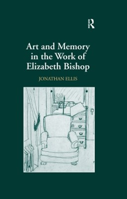 Art and Memory in the Work of Elizabeth Bishop