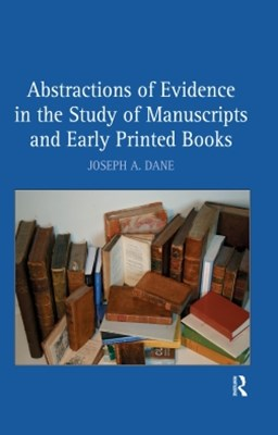 (ebook) Abstractions of Evidence in the Study of Manuscripts and Early Printed Books