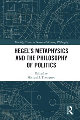 (ebook) Hegel's Metaphysics and the Philosophy of Politics