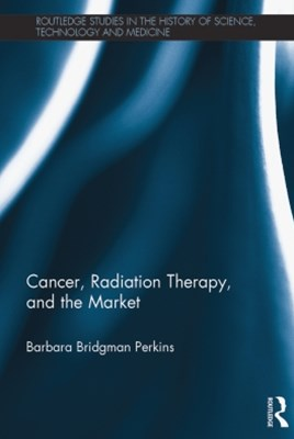 Cancer, Radiation Therapy, and the Market