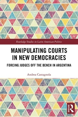 Manipulating Courts in New Democracies