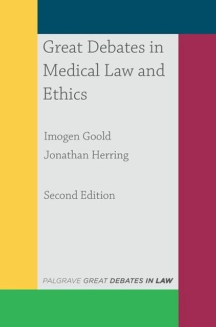 Great Debates in Medical Law and Ethics