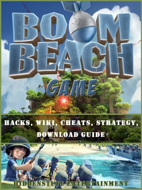 (ebook) Boom Beach Game Hacks, Wiki, Cheats, Strategy, Download Guide