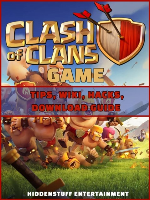 (ebook) Clash of Clans Game Tips, Wiki, Hacks, Download Guide