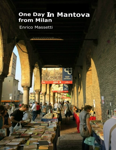 One Day In Mantova from Milan