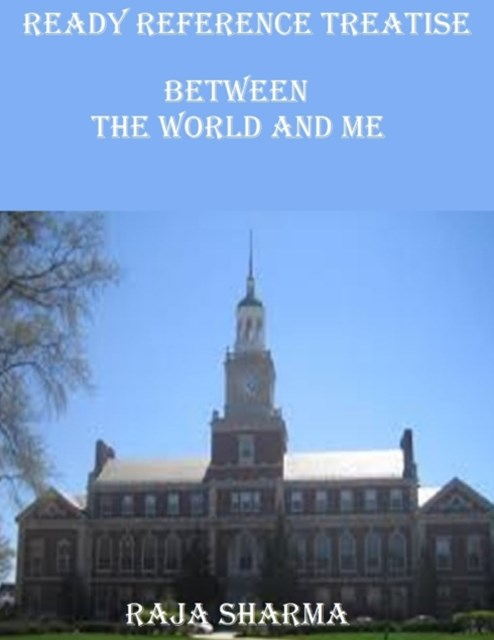 Ready Reference Treatise: Between the World and Me