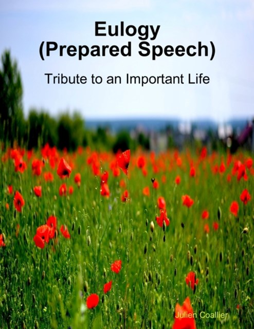 Eulogy (Prepared Speech) - Tribute to an Important Life