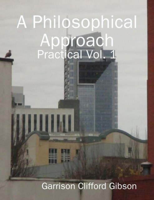 Philosophical Approach - Practical Vol. 1