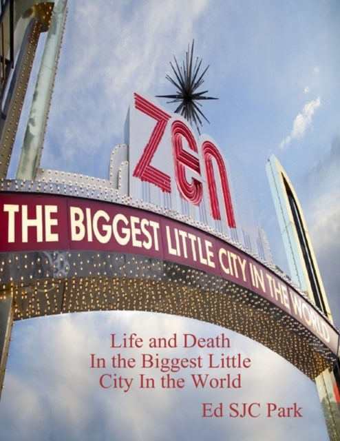Zen: Life and Death In the Biggest Little City In the World