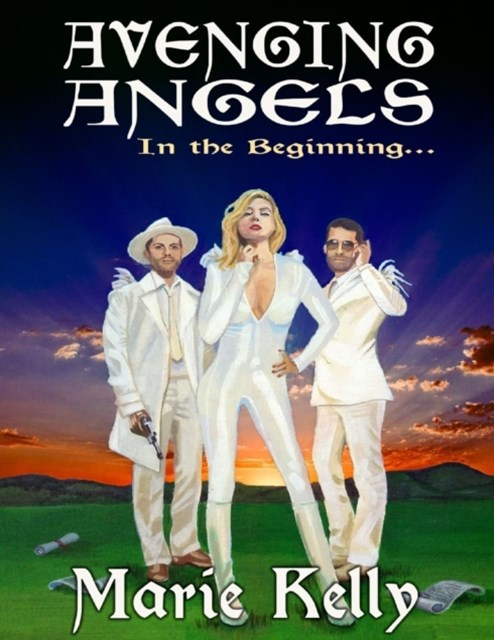 Avenging Angels: In the Beginning