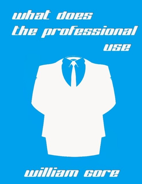 (ebook) What Does the Professional Use