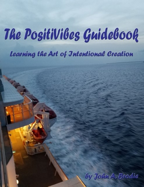 PositiVibes Guidebook - Learning the Art of Intentional Creation