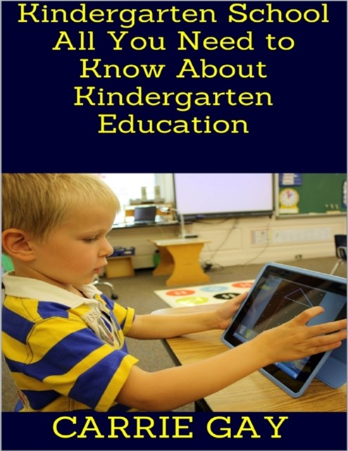 Kindergarten School: All You Need to Know About Kindergarten Education