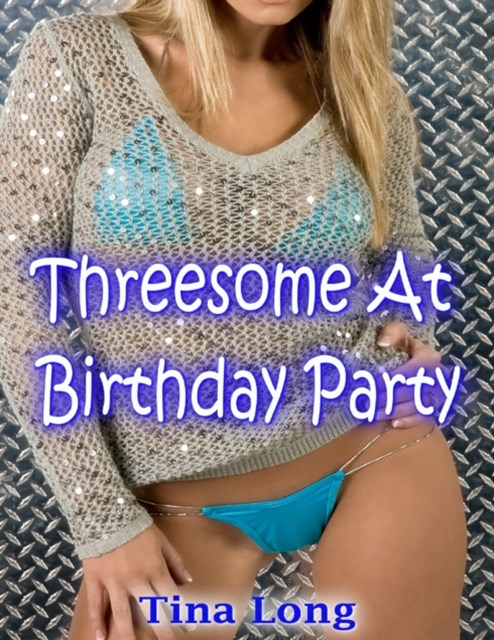 Threesome At Birthday Party