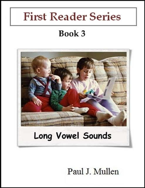 First Reader Series: Long Vowel Sounds