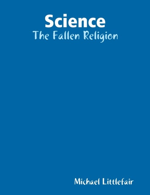 Science: The Fallen Religion
