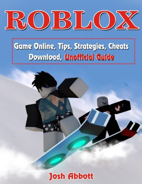 Roblox Game Online, Tips, Strategies, Cheats Download, Unofficial Guide