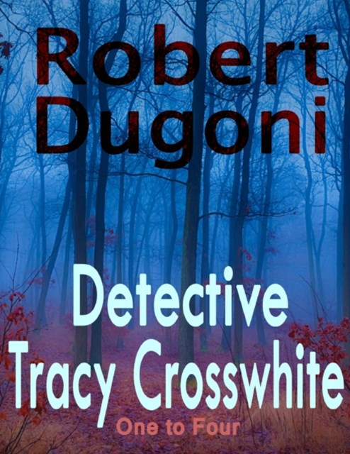 (ebook) Detective Tracy Crosswhite: One to Four