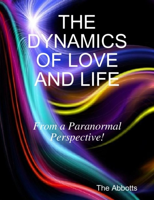 (ebook) Dynamics of Love and Life - From a Paranormal Perspective!