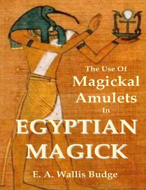 Use of Magickal Amulets In Egyptian Magick