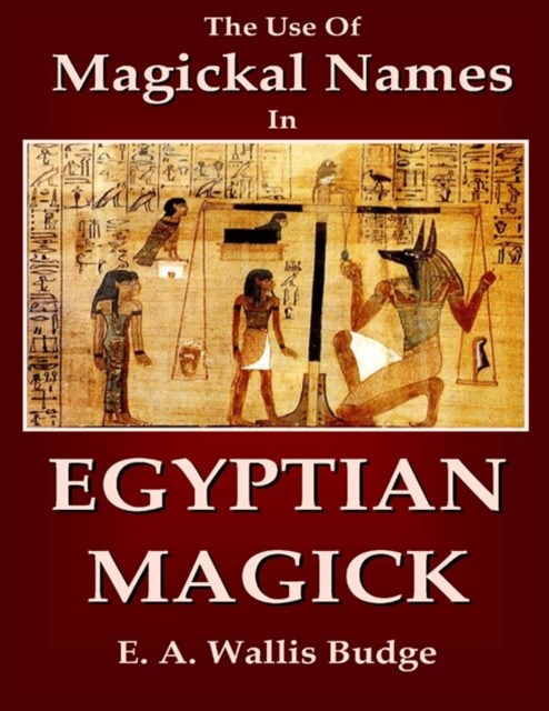 Use of Magical Names In Egyptian Magick