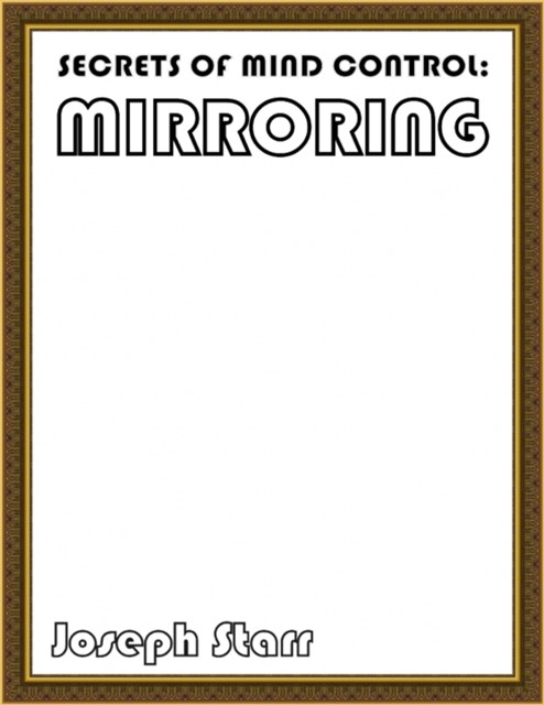 Secrets of Mind Control: Mirroring